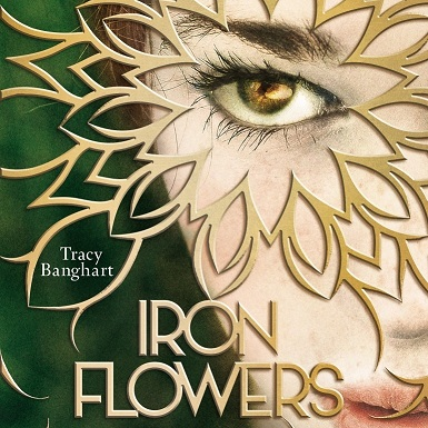 """Iron Flowers - Die Rebellinnen"" von Tracy Banghart"