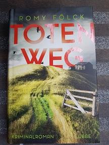 """""""Totenweg"""" von Romy Fölck"""
