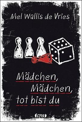 """""""Mädchen, Mädchen, tot bist du"""" von Mel Wallis de Vries"""