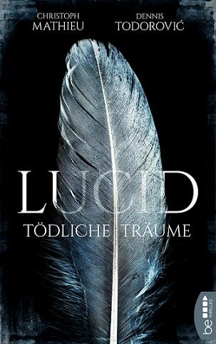 """""""Lucid - Tödliche Träume"""" von Christoph Mathieu; Dennis Todorovic"""