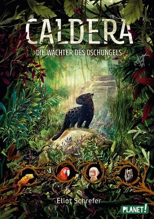 """""""Caldera - Die Wächter des Dschungels"""" von Eliot Schrefer"""