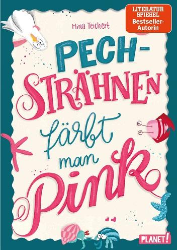 """""""Pechsträhnen färbt man pink"""" von Mina Teichert"""