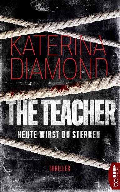 """""""The Teacher - Heute wirst du sterben"""" von Katerina Diamond"""