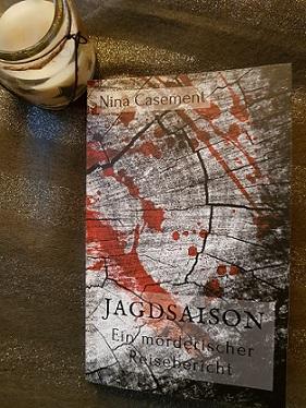 """""""Jagdsaison: Ein mörderischer Reisebericht"""" von Nina Casement"""