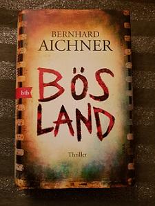 """""""Bösland"""" von Bernhard Aichner"""