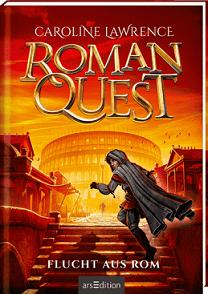 """Roman Quest - Flucht aus Rom"" von Caroline Lawrence, Maximilian Meinzold"