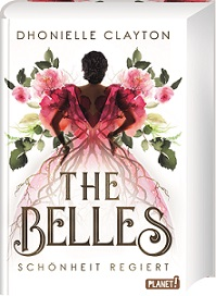 """""""The Belles 1 - Schönheit regiert"""" von Dhonielle Clayton"""