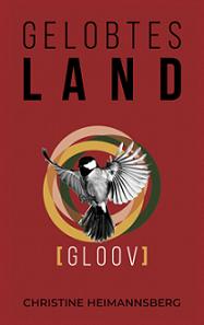 """""""Gelobtes Land - Gloov Band 2"""" von Christine Heimannsberg"""