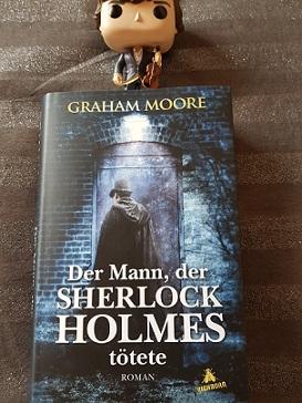 """""""Der Mann, der Sherlock Holmes tötete"""" von Graham Moore"""