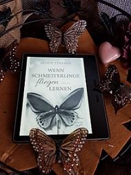 """""""Wenn Schmetterlinge fliegen lernen"""" von Astrid Töpfner"""